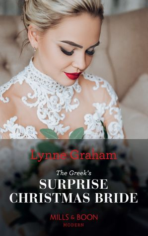 The Greek's Surprise Christmas Bride (Conveniently Wed!, Book 24) Paperback  by Lynne Graham