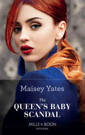 The Queen's Baby Scandal (One Night With Consequences, Book 60) Paperback  by Maisey Yates