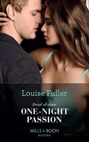 Proof Of Their One-Night Passion (Secret Heirs of Billionaires, Book 31) Paperback  by Louise Fuller