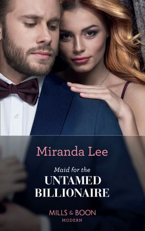 Maid For The Untamed Billionaire (Housekeeper Brides for Billionaires, Book 1)