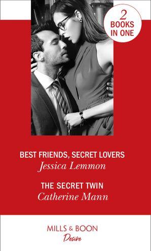 Best Friends, Secret Lovers: Best Friends, Secret Lovers (The Bachelor Pact) / The Secret Twin (Alaskan Oil Barons) Paperback  by Jessica Lemmon