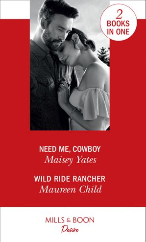 Need Me, Cowboy: Need Me, Cowboy / Wild Ride Rancher (Texas Cattleman's Club: Houston) Paperback  by Maisey Yates