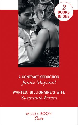 A Contract Seduction: A Contract Seduction (Southern Secrets) / Wanted: Billionaire's Wife Paperback  by Janice Maynard