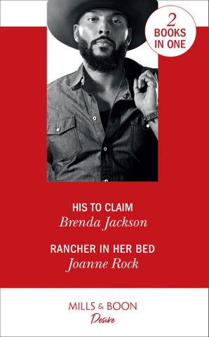 His To Claim: His to Claim / Rancher in Her Bed (Texas Cattleman's Club: Houston) Paperback  by Brenda Jackson