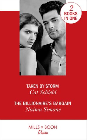 Taken By Storm: Taken by Storm (Dynasties: Secrets of the A-List) / The Billionaire's Bargain (Blackout Billionaires) (Dynasties: Secrets of the A-List) Paperback  by Cat Schield