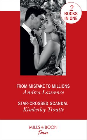 From Mistake To Millions: From Mistake to Millions (Switched!) / Star-Crossed Scandal (Plunder Cove) (Switched!) Paperback  by Andrea Laurence