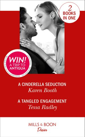 A Cinderella Seduction: A Cinderella Seduction (The Eden Empire) / A Tangled Engagement (Takeover Tycoons)