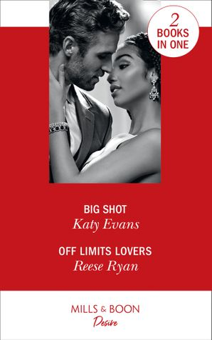 Big Shot: Big Shot / Off Limits Lovers (Texas Cattleman's Club: Houston) Paperback  by Katy Evans