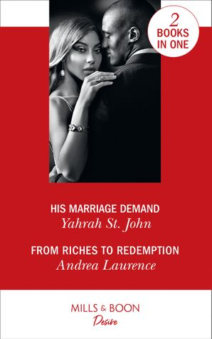 His Marriage Demand: His Marriage Demand (The Stewart Heirs) / From Riches to Redemption (Switched!) (The Stewart Heirs) Paperback  by Yahrah St. John