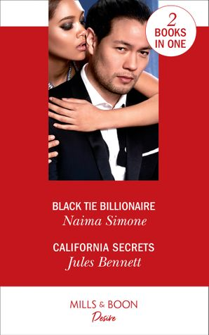 Black Tie Billionaire: Black Tie Billionaire (Blackout Billionaires) / California Secrets (Two Brothers) Paperback  by Naima Simone