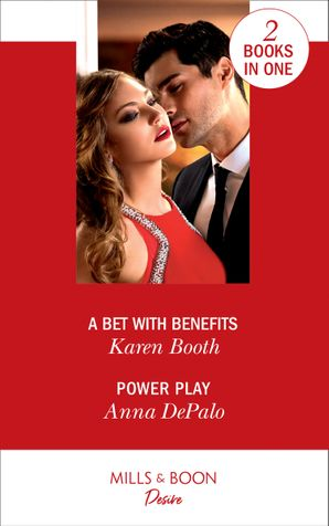 A Bet With Benefits: A Bet with Benefits (The Eden Empire) / Power Play (The Serenghetti Brothers) Paperback  by Karen Booth