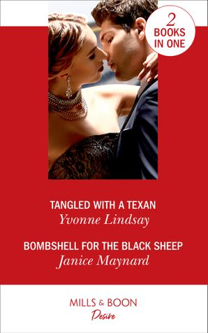 Tangled With A Texan: Tangled with a Texan / Bombshell for the Black Sheep (Southern Secrets)