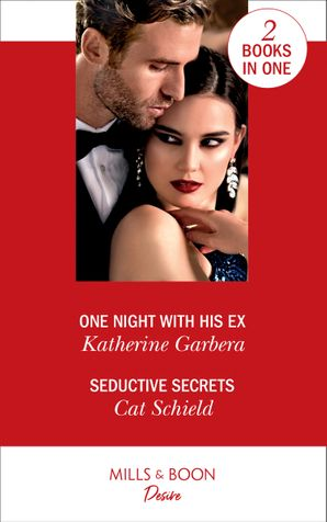 One Night With His Ex: One Night with His Ex (One Night) / Seductive Secrets (Sweet Tea and Scandal) Paperback  by Katherine Garbera