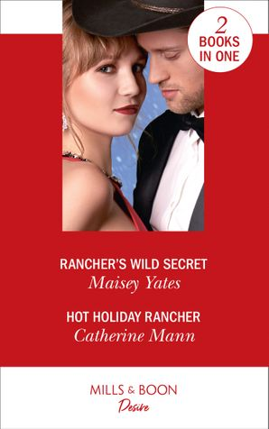 Rancher's Wild Secret / Hot Holiday Rancher: Rancher's Wild Secret / Hot Holiday Rancher (Texas Cattleman's Club: Houston) Paperback  by Maisey Yates
