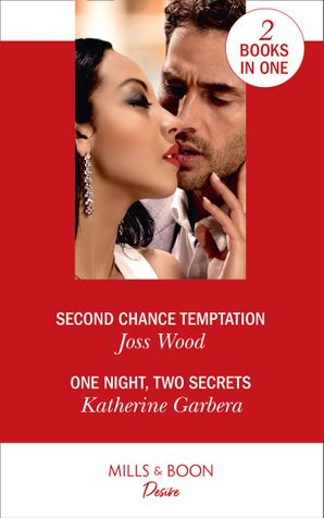 Second Chance Temptation / One Night, Two Secrets: Second Chance Temptation (Love in Boston) / One Night, Two Secrets (One Night) Paperback  by Joss Wood