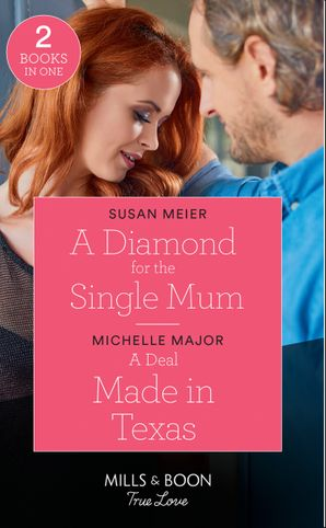 A Diamond For The Single Mum: A Diamond for the Single Mum / A Deal Made in Texas (The Fortunes of Texas: The Lost Fortunes) (Mills & Boon True Love) Paperback  by Susan Meier