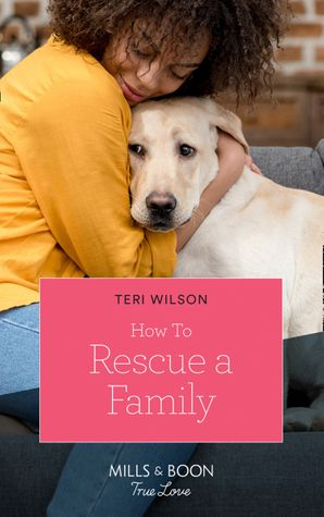 How To Rescue A Family (Mills & Boon True Love) (Furever Yours, Book 2)