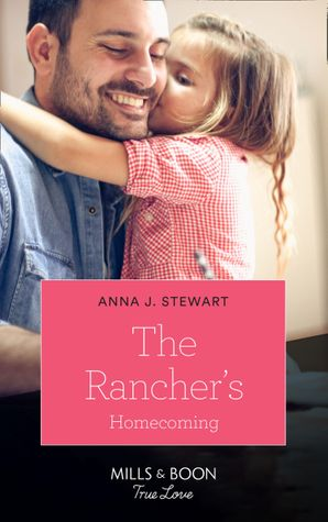 The Rancher's Homecoming (Mills & Boon True Love) (Return of the Blackwell Brothers, Book 5) Paperback  by Anna J. Stewart