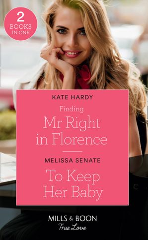 Finding Mr Right In Florence: Finding Mr Right in Florence / To Keep Her Baby (The Wyoming Multiples) (Mills & Boon True Love) Paperback  by Kate Hardy