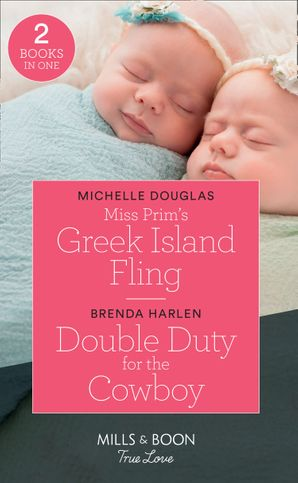 Miss Prim's Greek Island Fling: Miss Prim's Greek Island Fling / Double Duty for the Cowboy (Match Made in Haven) (Mills & Boon True Love) Paperback  by Michelle Douglas