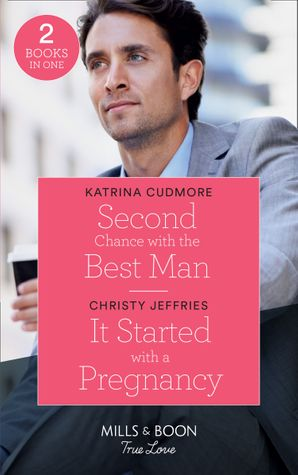Second Chance With The Best Man: Second Chance with the Best Man / It Started with a Pregnancy (Furever Yours) (Mills & Boon True Love) Paperback  by Katrina Cudmore