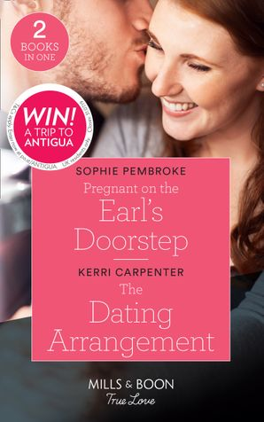 pregnant-on-the-earls-doorstep-pregnant-on-the-earls-doorstep-the-dating-arrangement-something-true-mills-and-boon-true-love