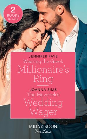 Wearing The Greek Millionaire's Ring: Wearing the Greek Millionaire's Ring / The Maverick's Wedding Wager (Montana Mavericks: Six Brides for Six Brother) (Mills & Boon True Love) Paperback  by Jennifer Faye