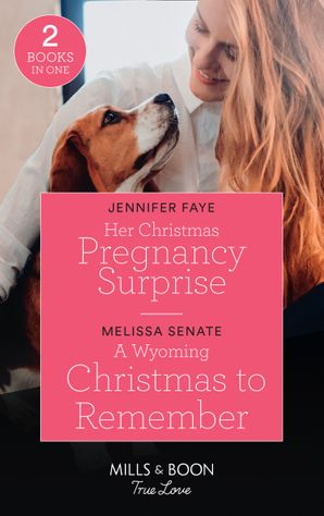 her-christmas-pregnancy-surprise-her-christmas-pregnancy-surprise-a-wyoming-christmas-to-remember-the-wyoming-multiples-mills-and-boon-true-love
