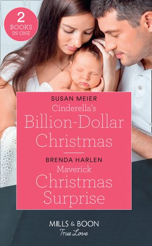 Cinderella's Billion-Dollar Christmas / Maverick Christmas Surprise: Cinderella's Billion-Dollar Christmas (The Missing Manhattan Heirs) / Maverick Christmas Surprise (Montana Mavericks: Six Brides for Six Brother) (Mills & Boon True Love) Paperback  by Susan Meier