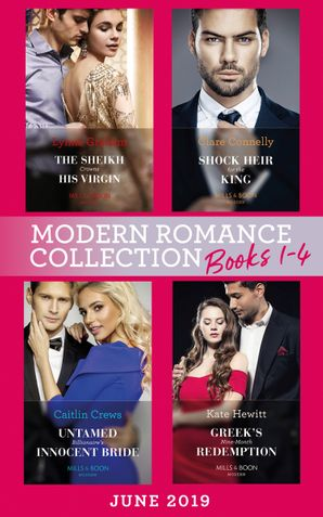 Modern Romance June 2019 Books 1-4: The Sheikh Crowns His Virgin (Billionaires at the Altar) / Greek's Nine-Month Redemption / Shock Heir for the King / Untamed Billionaire's Innocent Bride (Mills & Boon Collections) Paperback  by Lynne Graham