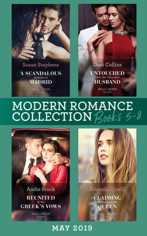 modern-romance-june-2019-books-5-8-untouched-until-her-ultra-rich-husband-a-scandalous-midnight-in-madrid-reunited-by-the-greeks-vows-claiming-his-replacement-queen-mills-and-boon-collections