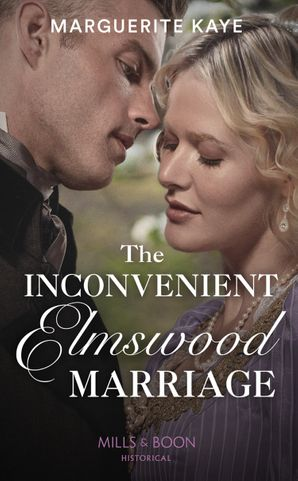 The Inconvenient Elmswood Marriage (Secrets of a Victorian Household, Book 3)