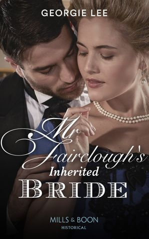 Mr Fairclough's Inherited Bride (Penniless Brides of Convenience, Book 4) Paperback  by Georgie Lee