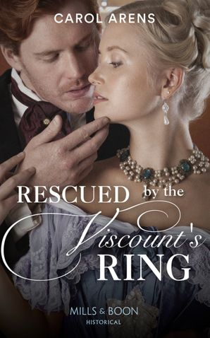 Rescued By The Viscount's Ring Paperback  by Carol Arens