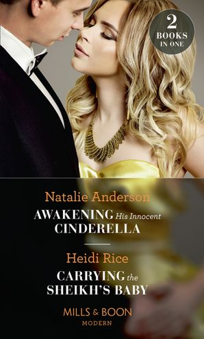 Awakening His Innocent Cinderella: Awakening His Innocent Cinderella / Carrying the Sheikh's Baby (One Night With Consequences) (Mills & Boon Modern) Paperback  by Natalie Anderson