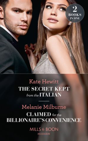 The Secret Kept From The Italian: The Secret Kept from the Italian (Secret Heirs of Billionaires) / Claimed for the Billionaire's Convenience (Mills & Boon Modern) Paperback  by