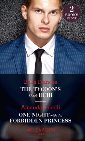 The Tycoon's Shock Heir: The Tycoon's Shock Heir / One Night with the Forbidden Princess (Monteverre Marriages) (Mills & Boon Modern) Paperback  by