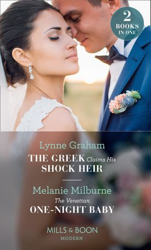 The Greek Claims His Shock Heir: The Greek Claims His Shock Heir (Billionaires at the Altar) / The Venetian One-Night Baby (One Night With Consequences) (Mills & Boon Modern) Paperback  by Lynne Graham