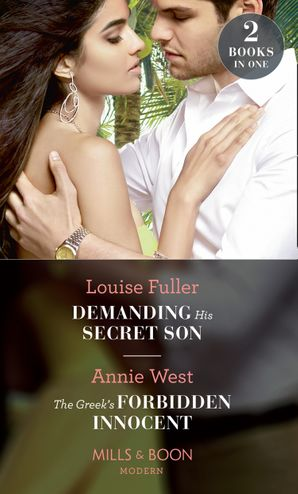 Demanding His Secret Son: Demanding His Secret Son (Secret Heirs of Billionaires) / The Greek's Forbidden Innocent (Mills & Boon Modern) Paperback  by Louise Fuller