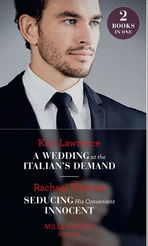 A Wedding At The Italian's Demand: A Wedding at the Italian's Demand / Seducing His Convenient Innocent (Mills & Boon Modern) Paperback  by Kim Lawrence