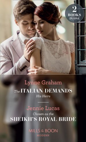 The Italian Demands His Heirs: The Italian Demands His Heirs (Billionaires at the Altar) / Chosen as the Sheikh's Royal Bride (Conveniently Wed!) (Mills & Boon Modern) Paperback  by Lynne Graham