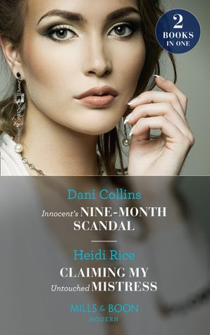 Innocent's Nine-Month Scandal: Innocent's Nine-Month Scandal (One Night With Consequences) / Claiming My Untouched Mistress (Mills & Boon Modern) Paperback  by Dani Collins