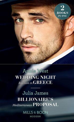 Wedding Night Reunion In Greece: Wedding Night Reunion in Greece / Billionaire's Mediterranean Proposal (Mills & Boon Modern) Paperback  by Annie West