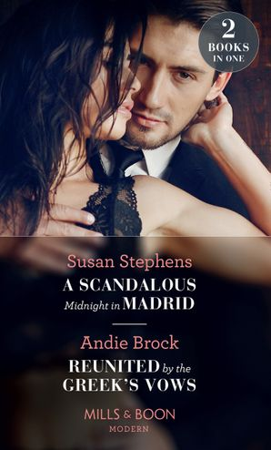 A Scandalous Midnight In Madrid: A Scandalous Midnight in Madrid / Reunited by the Greek's Vows (Mills & Boon Modern) Paperback  by Susan Stephens