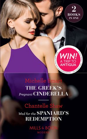 The Greek's Pregnant Cinderella: The Greek's Pregnant Cinderella / Wed for the Spaniard's Redemption (Mills & Boon Modern) Paperback  by Michelle Smart