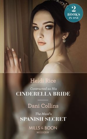 Contracted As His Cinderella Bride: Contracted as His Cinderella Bride / The Maid's Spanish Secret (Mills & Boon Modern) Paperback  by Heidi Rice