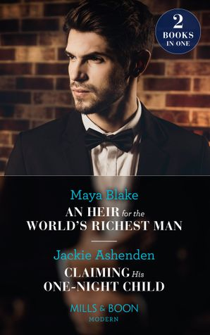 An Heir For The World's Richest Man / Claiming His One-Night Child: An Heir for the World's Richest Man / Claiming His One-Night Child (Mills & Boon Modern) Paperback  by Maya Blake