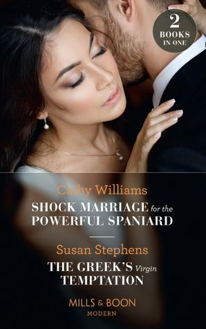 Shock Marriage For The Powerful Spaniard / The Greek's Virgin Temptation: Shock Marriage for the Powerful Spaniard / The Greek's Virgin Temptation (Mills & Boon Modern) Paperback  by Cathy Williams