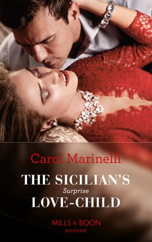 The Sicilian's Surprise Love-Child / Claiming My Bride Of Convenience: The Sicilian's Surprise Love-Child / Claiming My Bride of Convenience (Mills & Boon Modern) Paperback  by Carol Marinelli