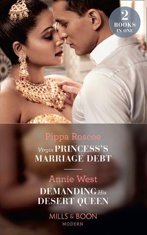 Virgin Princess's Marriage Debt / Demanding His Desert Queen: Virgin Princess's Marriage Debt / Demanding His Desert Queen (Mills & Boon Modern) Paperback  by Pippa Roscoe